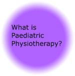 What is Paediatric Physiotherapy?
